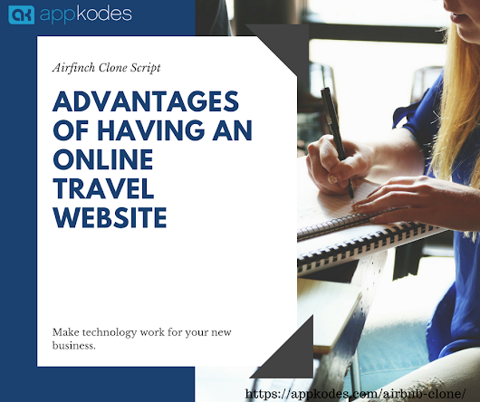 8 Advantages of Having an Online Travel Website – Appkodes – Medium