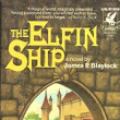 The Elfin Ship by James P. Blaylock – Annotated Bibliography Entry « Argent Leaf Press