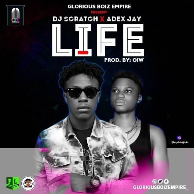 [Music] DJ Scratch x Adex Jay – Life