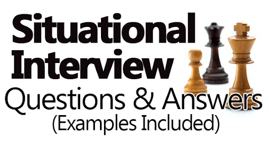 Situational Interview Questions And Answers (Examples Included)