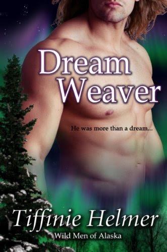 Dreamweaver (Wild Men of Alaska) by Tiffinie Helmer