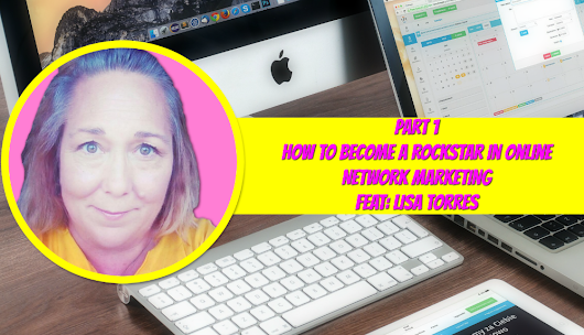 Lisa Torres | Part 1 How To Become A Rockstar In Online Network Marketing • Coach Tara's Blog