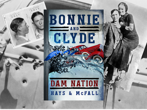 DAM NATION Bonnie and Clyde #2 by CLARK HAYS AND KATHLEEN McFALL Genre: Historical / Alternative History...