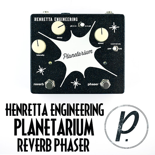 Henretta Engineering Planetarium Reverb Phase Shifter - Pedal of the Day