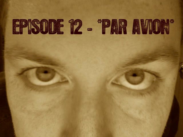 Episode 12 - Par Avion.