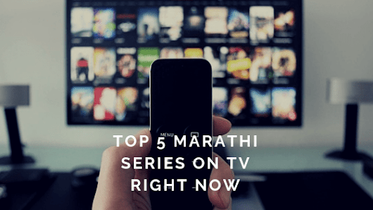 Top 5 family favourite Marathi series on television | Mommying BabyT