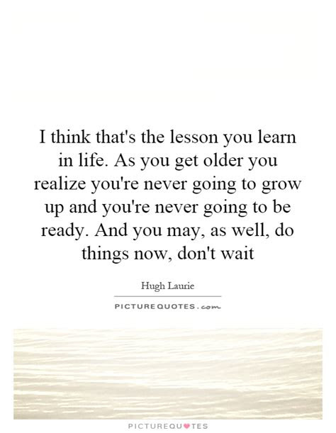 As You Grow Up You Realize Quotes