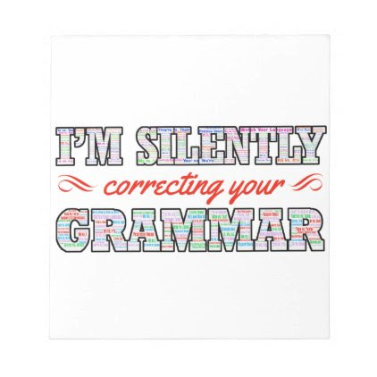 I'm silently correcting your Grammar Notepad