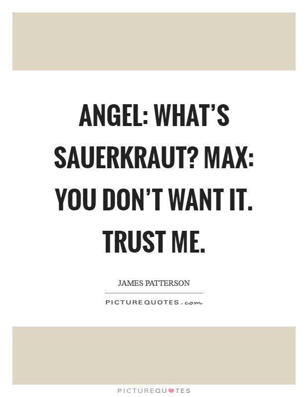 Angel Whats Sauerkraut Max You Dont Want It Trust Me Picture
