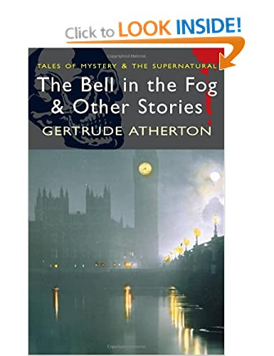 The Bell In The Fog and Other Stories by Gertrude Atherton - Amazon cover