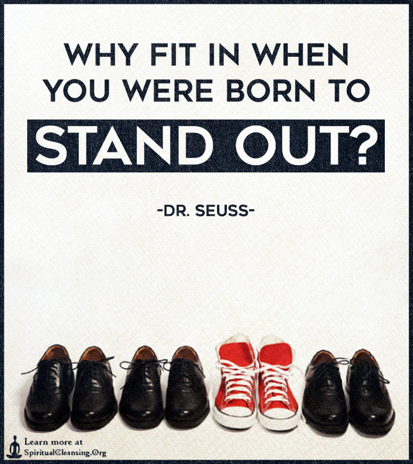 Why Fit In When You Were Born To Stand Out Spiritualcleansingorg