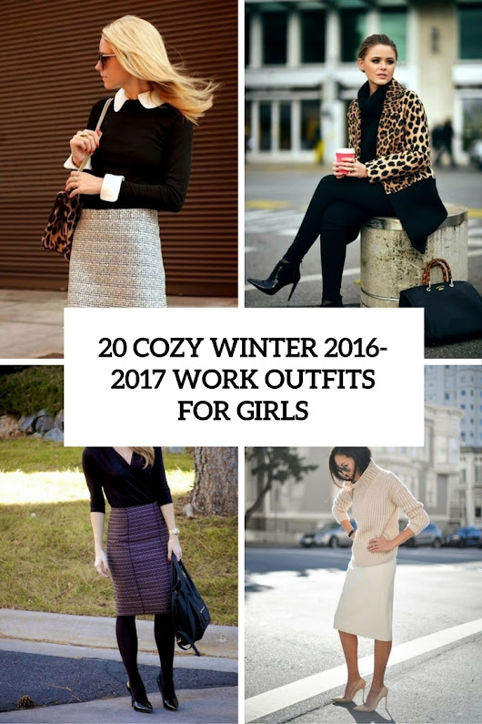 2017 Winter Work Outfits: 20 Ideas - My Cute Outfits