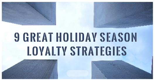 9 Great Holiday Season Loyalty Strategies – VEMT – The Loyalty Marketing Cloud. Persuasion Marketing. Marketing Technology.