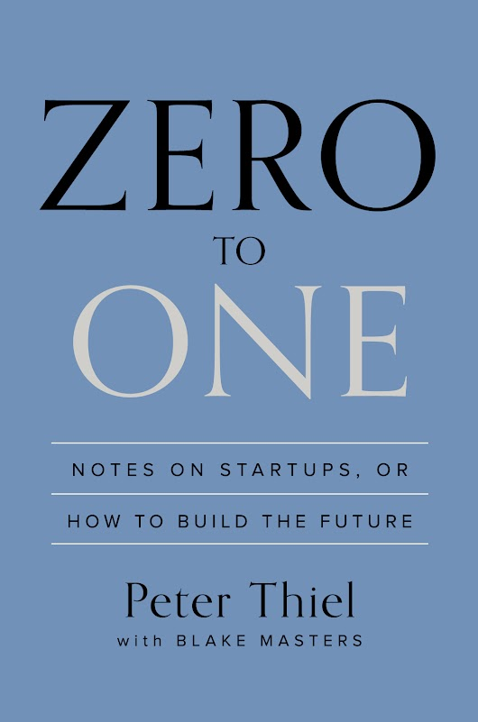 Zero to One by Peter Thiel : Book Summary
