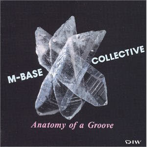 M-Base Collective Anatomy of a Groove