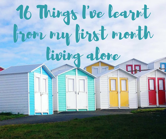 Bits & Pieces: 16 Things I've learnt from my first month living alone - Yellow Feather