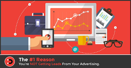 The #1 Reason You�re Not Getting Leads from Your Advertising