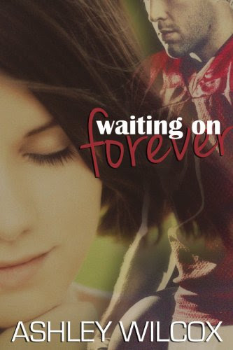 Waiting on Forever (The Forever Series) by Ashley Wilcox