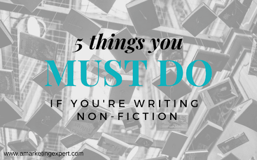 Five Things You Must Do if You're Writing Non-Fiction | Author Marketing Experts, Inc.