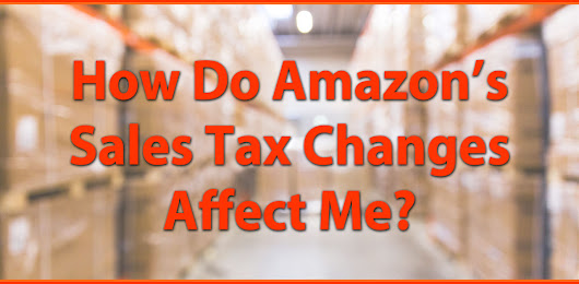 How Do Amazon's Sales Tax Changes Affect Me? - AccurateTax.com