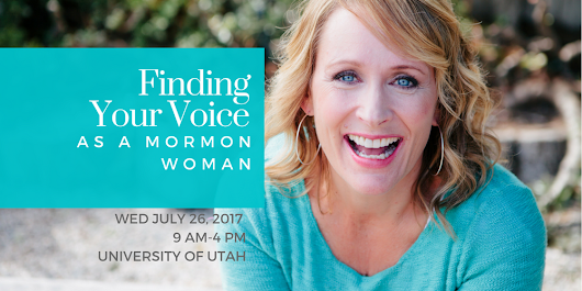 Finding Your Voice as a Mormon Woman: A Day-Long Workshop with Dr. Julie Hanks