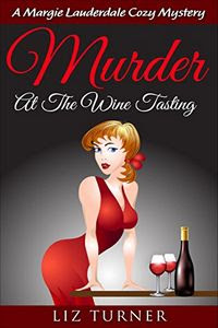 Murder at the Wine Tasting by Liz Turner