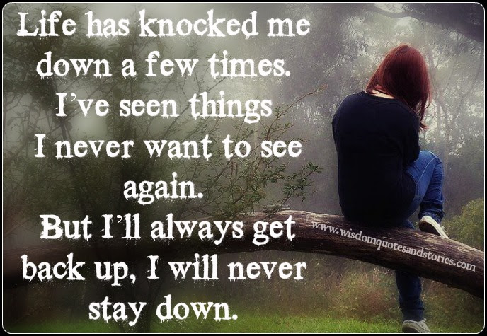 I Will Never Stay Down Wisdom Quotes Stories