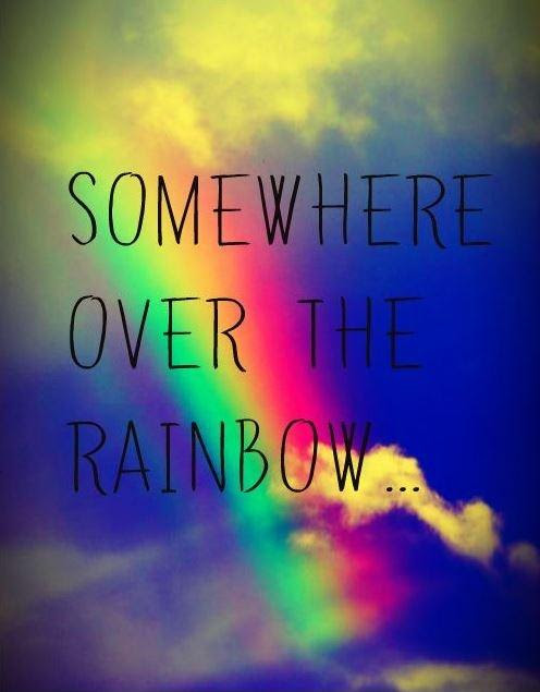 Somewhere Over The Rainbow Picture Quotes