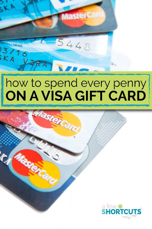 How to Spend Every Penny On a Visa Gift Card - A Few Shortcuts