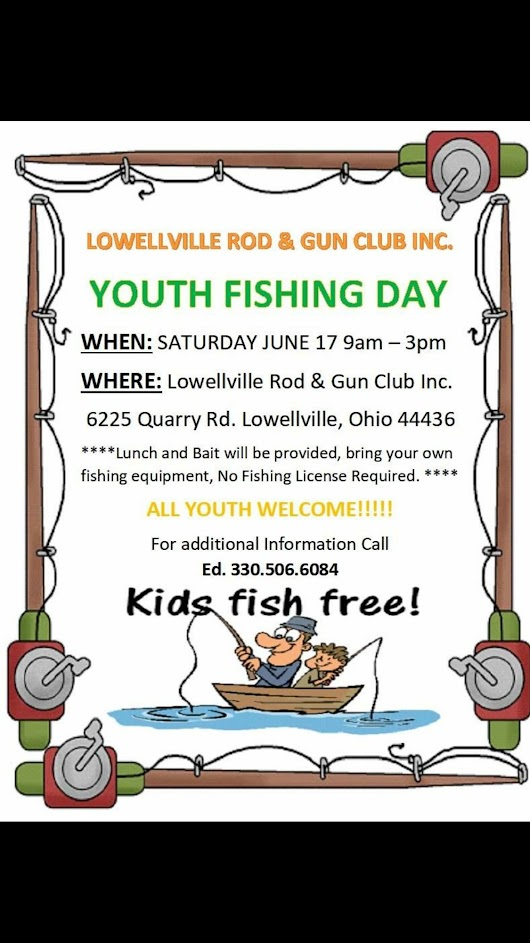 Youth Fishing Day Saturday June 17th, 2017 9am-3pm - Lowellville Rod and Gun Club