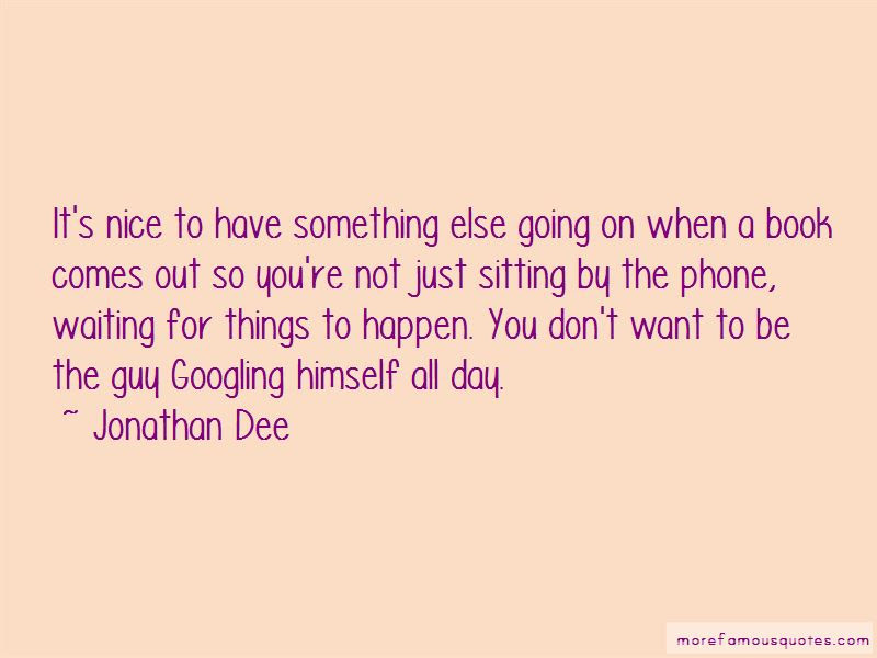 Quotes About Not Waiting For Things To Happen Top 15 Not Waiting