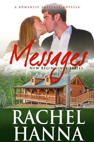 Messages - A Contemporary Romantic Suspense Novella (New Beginnings Series - Romance) by Rachel Hanna