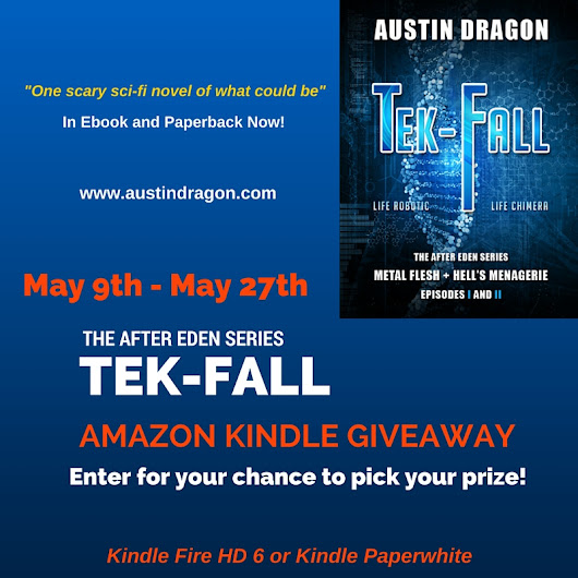 The Tek-Fall May 2016 Kindle Giveaway! - Official Website of Author Austin Dragon