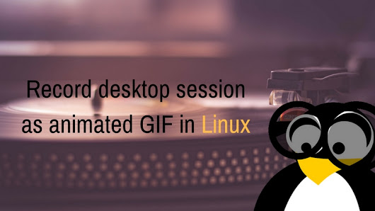 Best GIF Recorder Tools For Linux In 2017