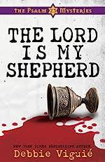 The Lord is My Shepherd by Debbie Viguié