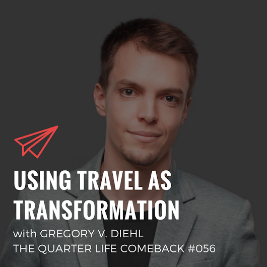 QLC 056: Using Travel as Transformation with Gregory Diehl | Bryan Teare