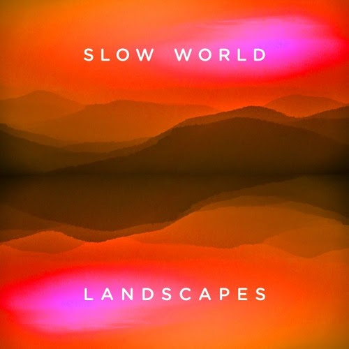 "Slow World - ""Landscapes"" (Album Preview) by Label Lemongrassmusic"