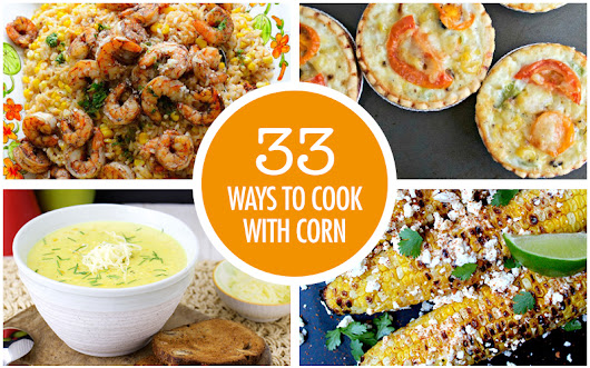 33 Corn Recipes | Food Bloggers of Canada
