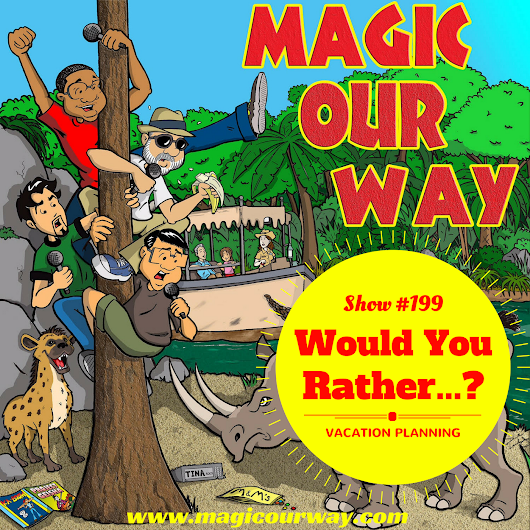 Would You Rather: Vacation Planning - MOW #199 - Magic Our Way