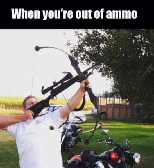 When you've run out of ammo... - Bits and Pieces