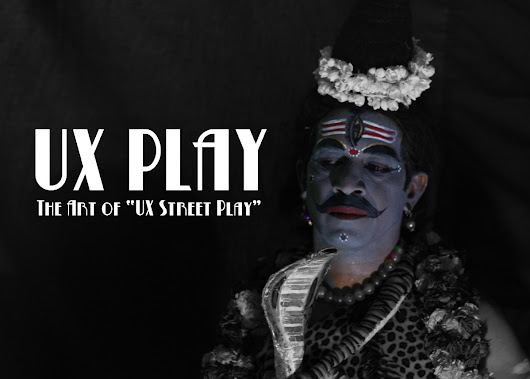"The Art of ""UX Street Play"" – UX Planet"