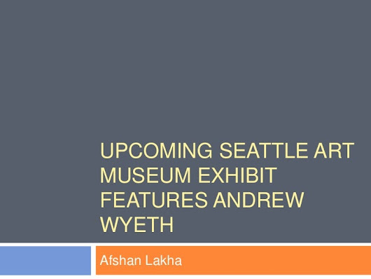 Upcoming Seattle Art Museum Exhibit Features Andrew Wyeth