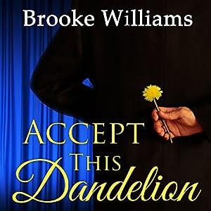 Accept This Dandelion | [Brooke Williams]