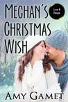 Meghan's Christmas Wish: A Novella