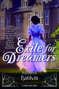 Title: Exile for Dreamers: A Stranje House Novel, Author: Kathleen Baldwin
