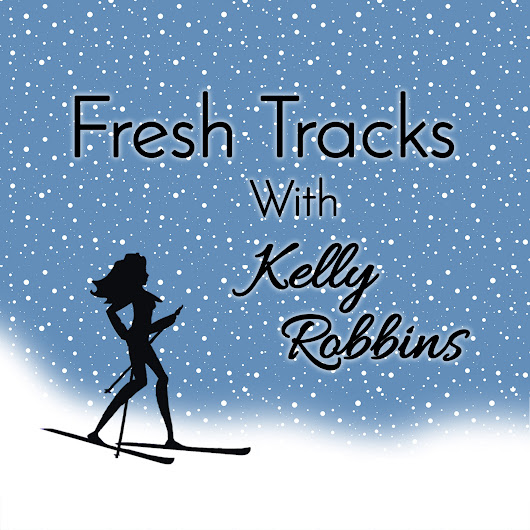 The power of embracing life's beginnings and endings – and how that helps you create Fresh Tracks - Fresh Tracks with Kelly Robbins