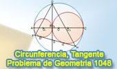 Problema de Geometría 1048 (English ESL): Circunferencias, Tangentes, Diámetro, Cuerda, Perpendicular, Relaciones Métricas.