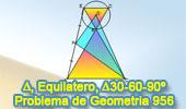 Problema de Geometría 956 (English ESL): Dos Triángulos Equiláteros, Centro, Puntos Colineales, Punto Medio, Triangulo Rectángulo Notable 30-60-90 Grados
