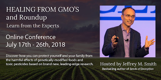 HEALING FROM GMO'S and Roundup | Hosted by Jeffrey M. Smith, Bestselling author of Seeds of Deception