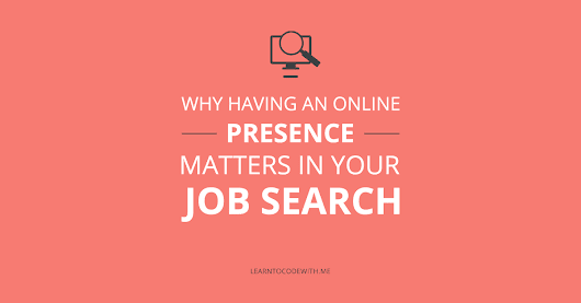 Why Having an Online Presence Matters in Your Job Search